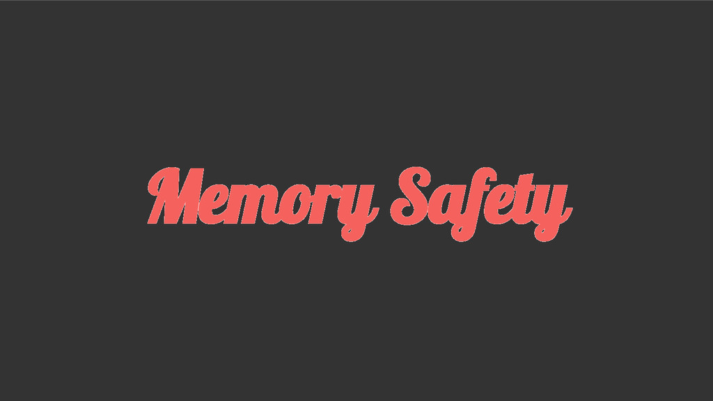Memory Safety