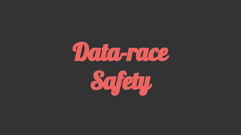 Data-race Safety
