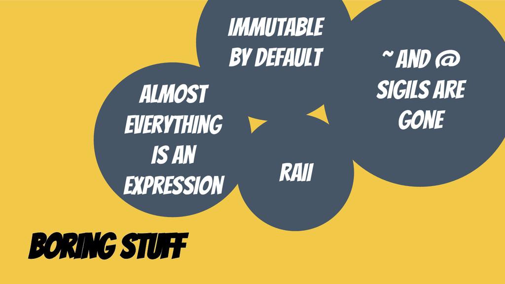 Boring Stuff ~ and @ sigils are gone Immutable ...