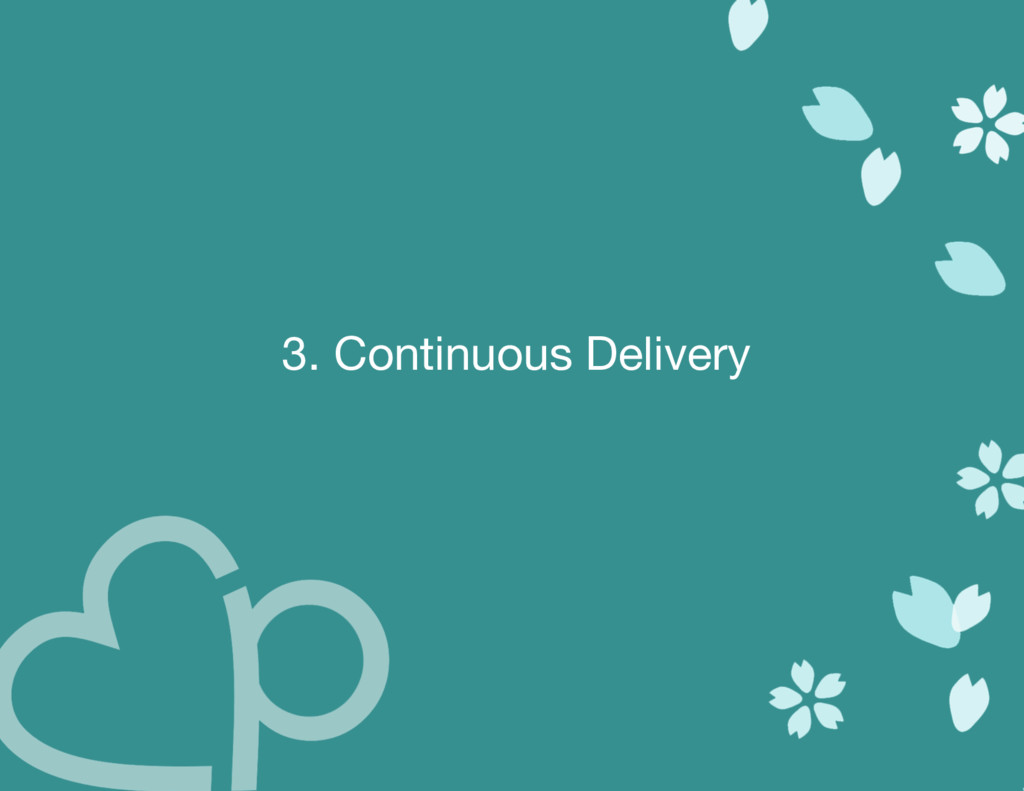 3. Continuous Delivery