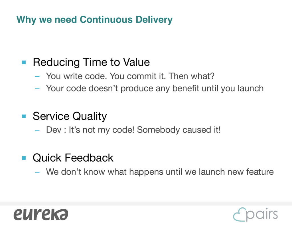 Why we need Continuous Delivery ■ Reducing Time...