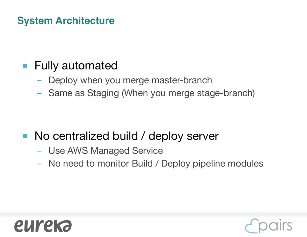 System Architecture ■ Fully automated   – Deplo...