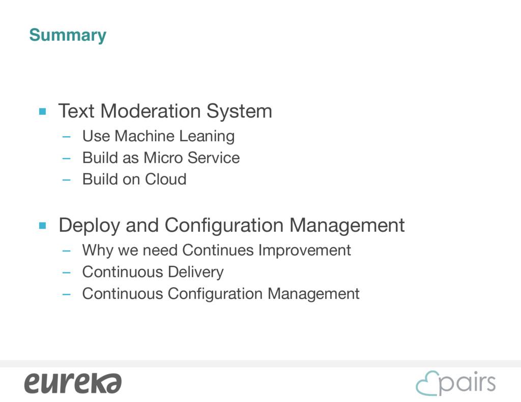 Summary ■ Text Moderation System  – Use Machine...