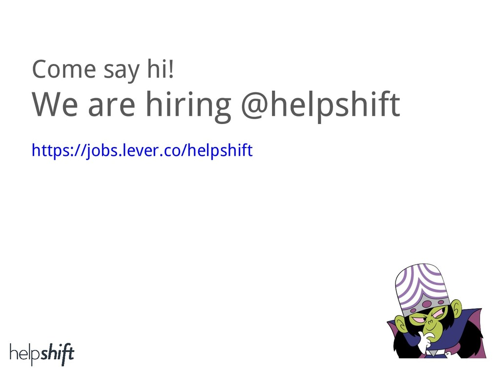Come say hi! We are hiring @helpshift https://j...