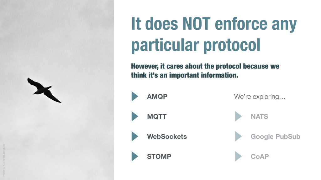It does NOT enforce any particular protocol How...