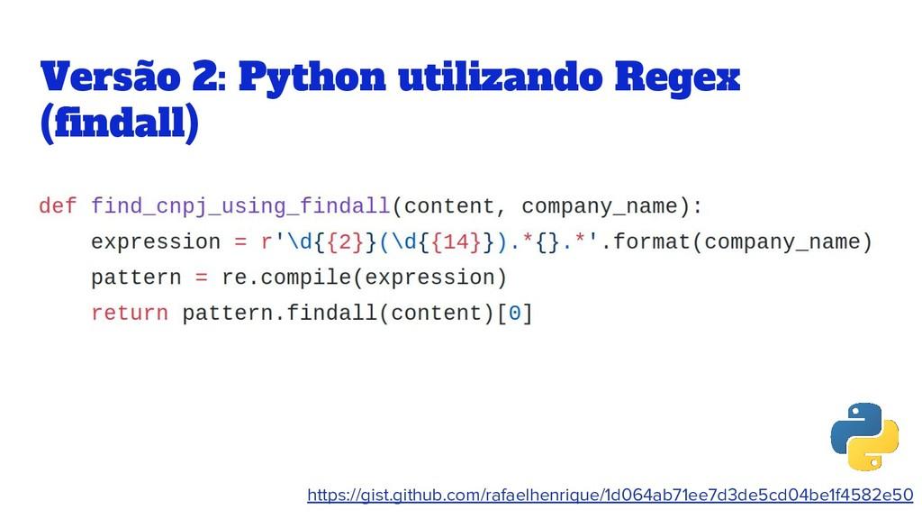 Versão 2: Python utilizando Regex (findall) htt...