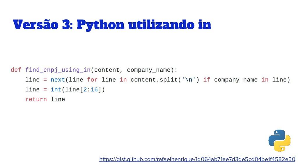 Versão 3: Python utilizando in https://gist.git...