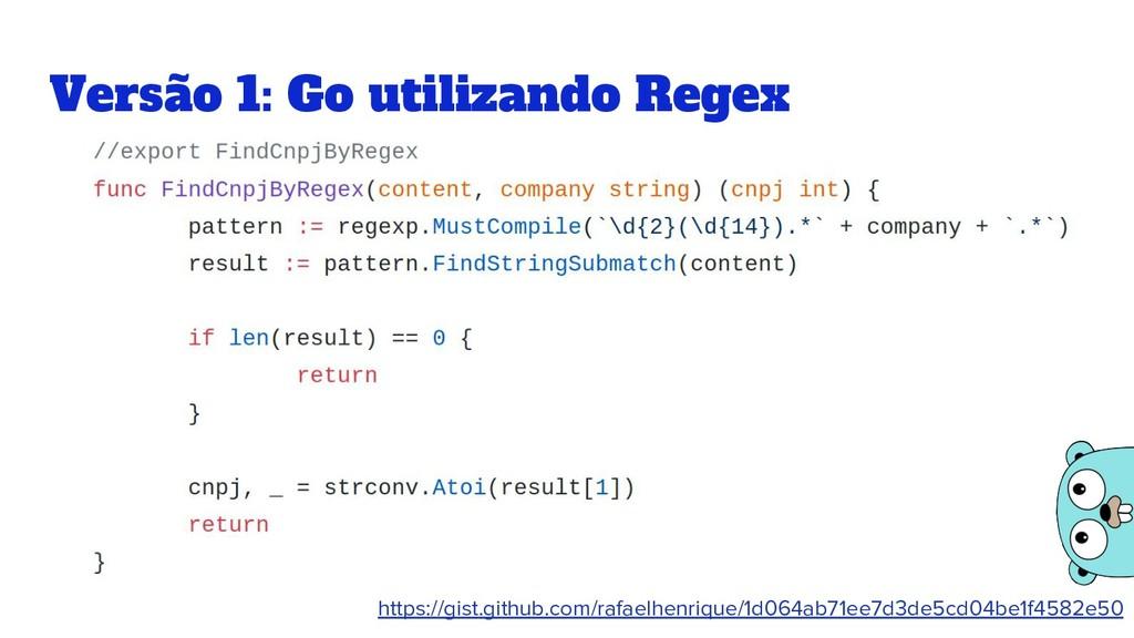 Versão 1: Go utilizando Regex https://gist.gith...
