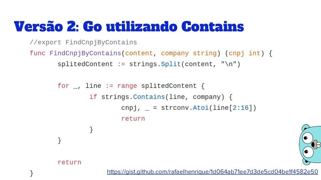 Versão 2: Go utilizando Contains https://gist.g...