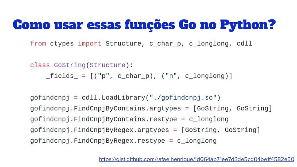 Como usar essas funções Go no Python? https://g...