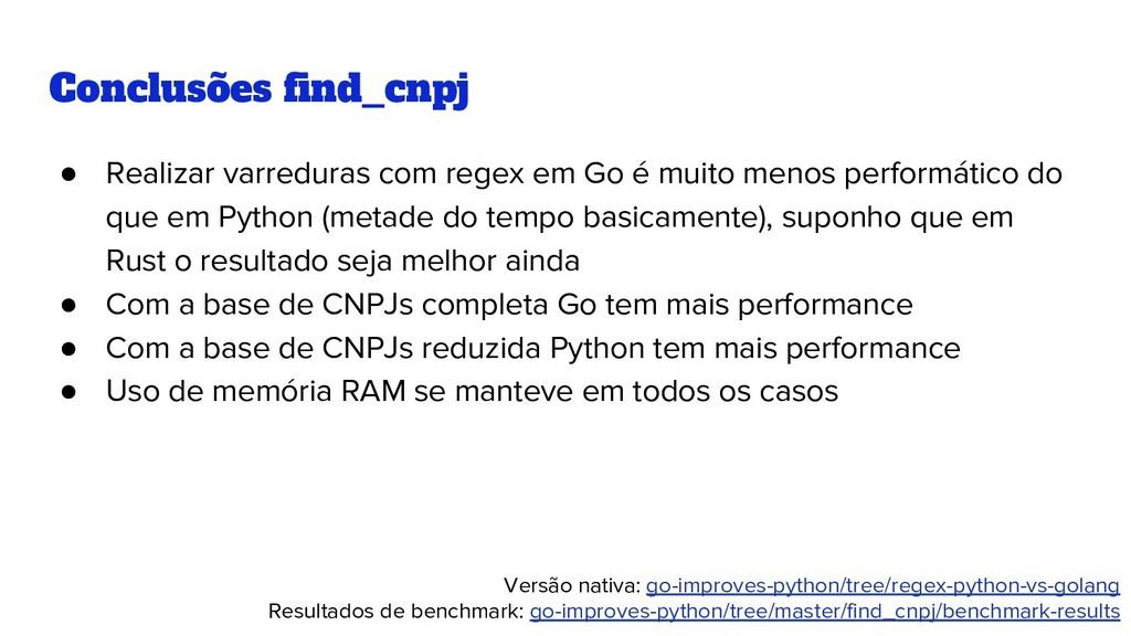Conclusões find_cnpj ● Realizar varreduras com ...