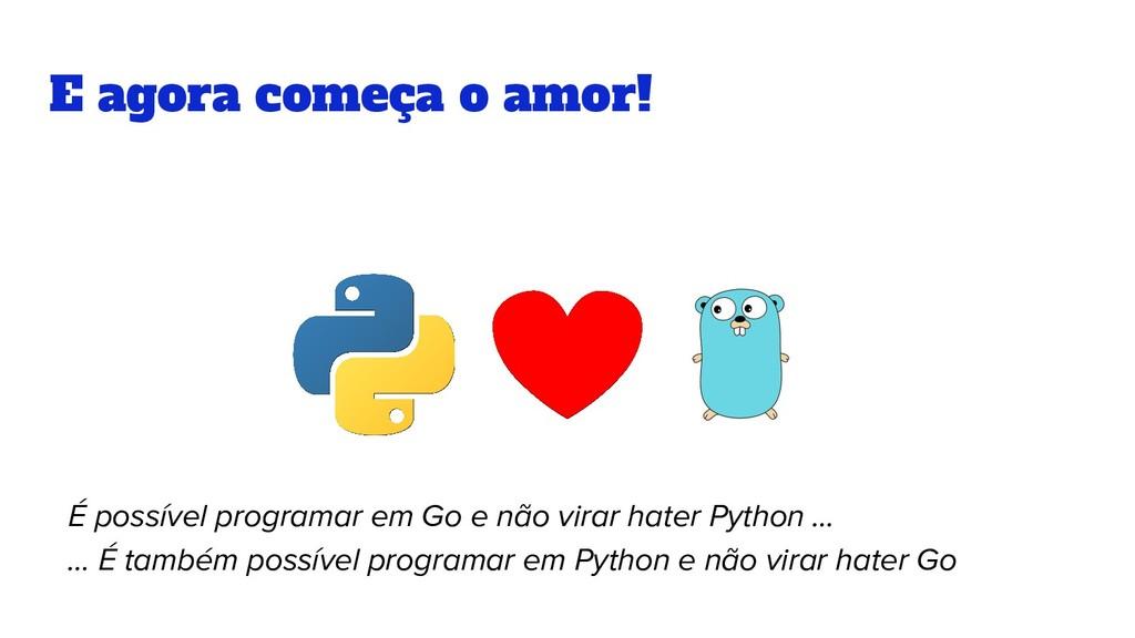 E agora começa o amor! É possível programar em ...