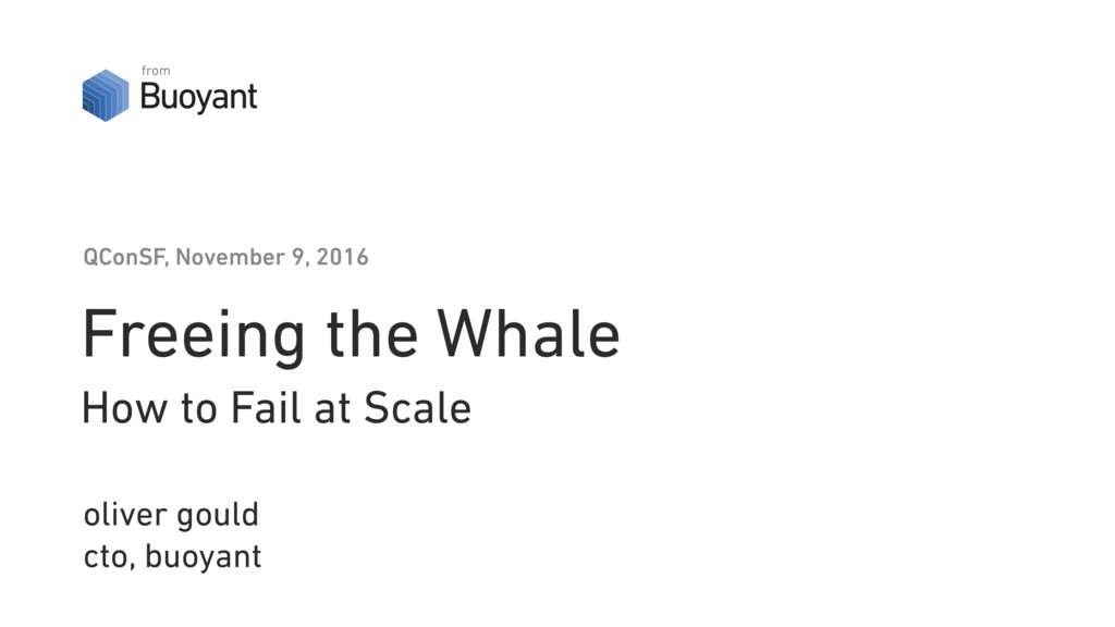 Freeing the Whale How to Fail at Scale oliver g...
