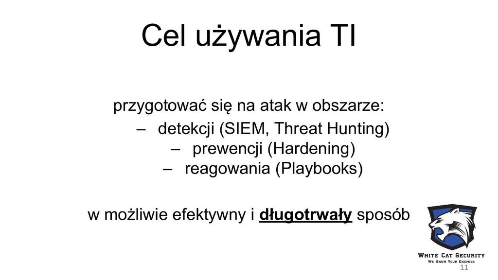 Cel używania TI przygotować się na atak w obsza...