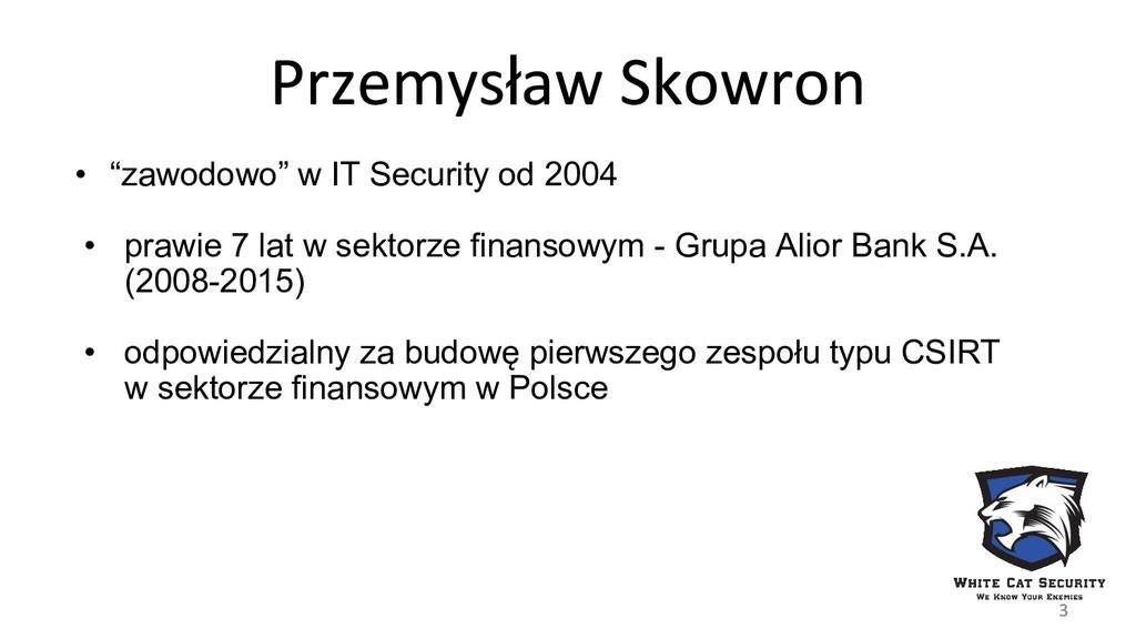 """ł • """"zawodowo"""" w IT Security od 2004 • prawie 7..."""