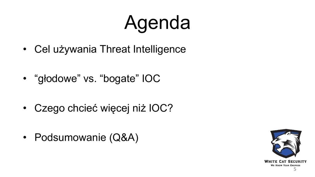"""Agenda • Cel używania Threat Intelligence • """"gł..."""