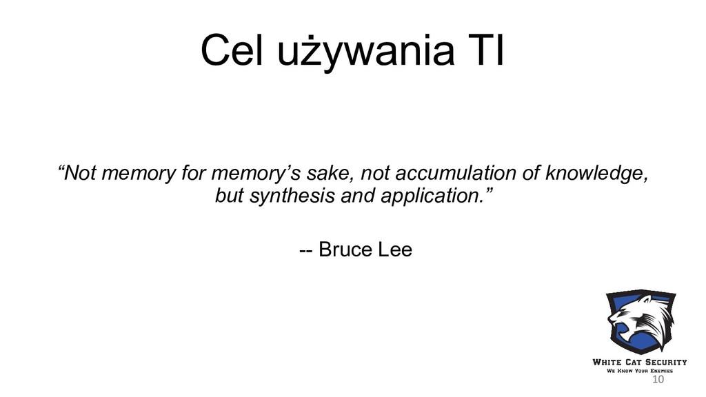 "Cel używania TI ""Not memory for memory's sake, ..."