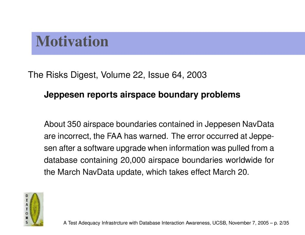 Motivation The Risks Digest, Volume 22, Issue 6...
