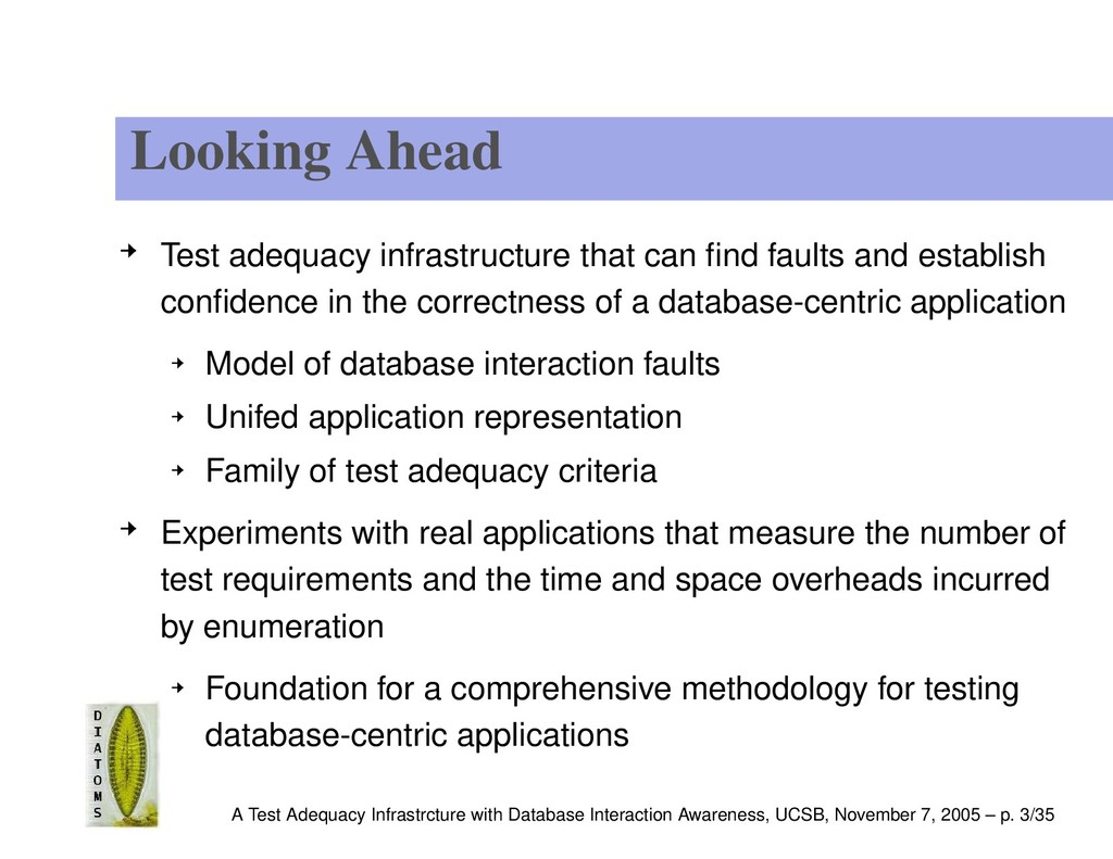 Looking Ahead Test adequacy infrastructure that...