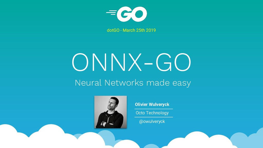 ONNX-GO Neural Networks made easy dotGO - March...