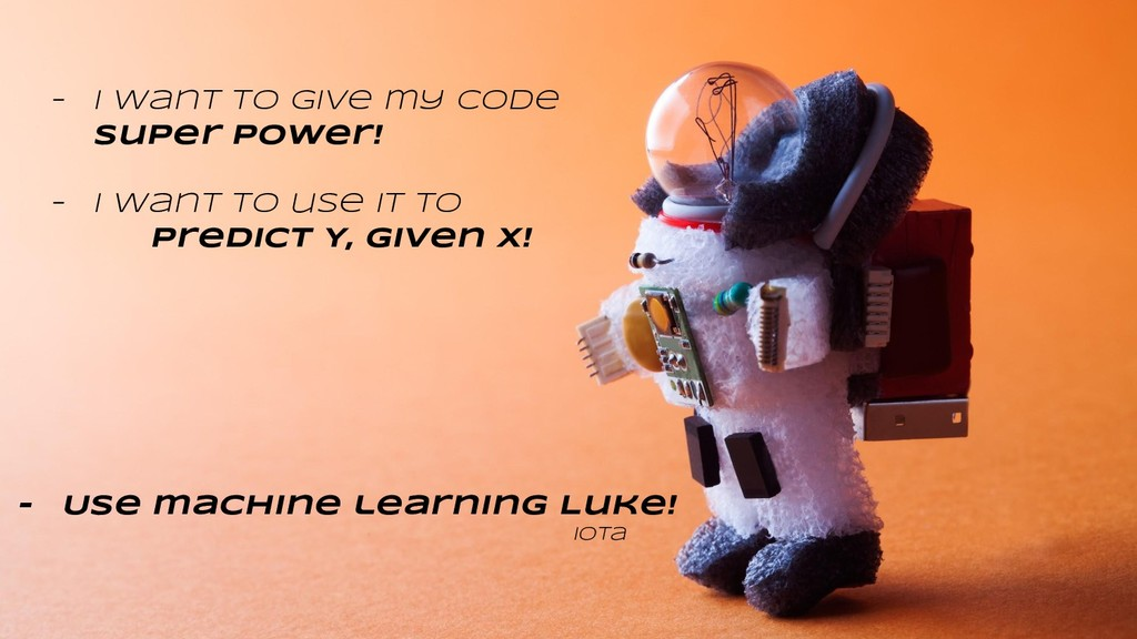 - I want to give my code super power! - I want ...