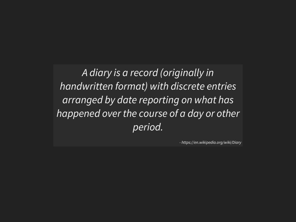 A diary is a record (originally in handwritten ...