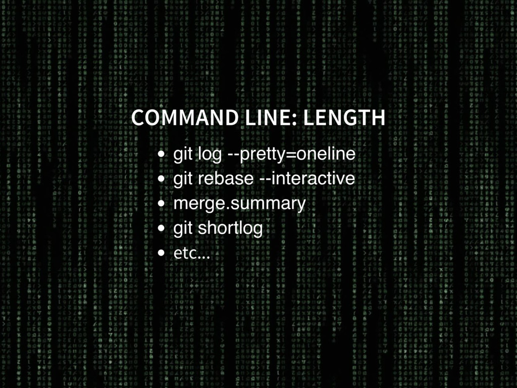 COMMAND LINE: LENGTH git log --pretty=oneline g...