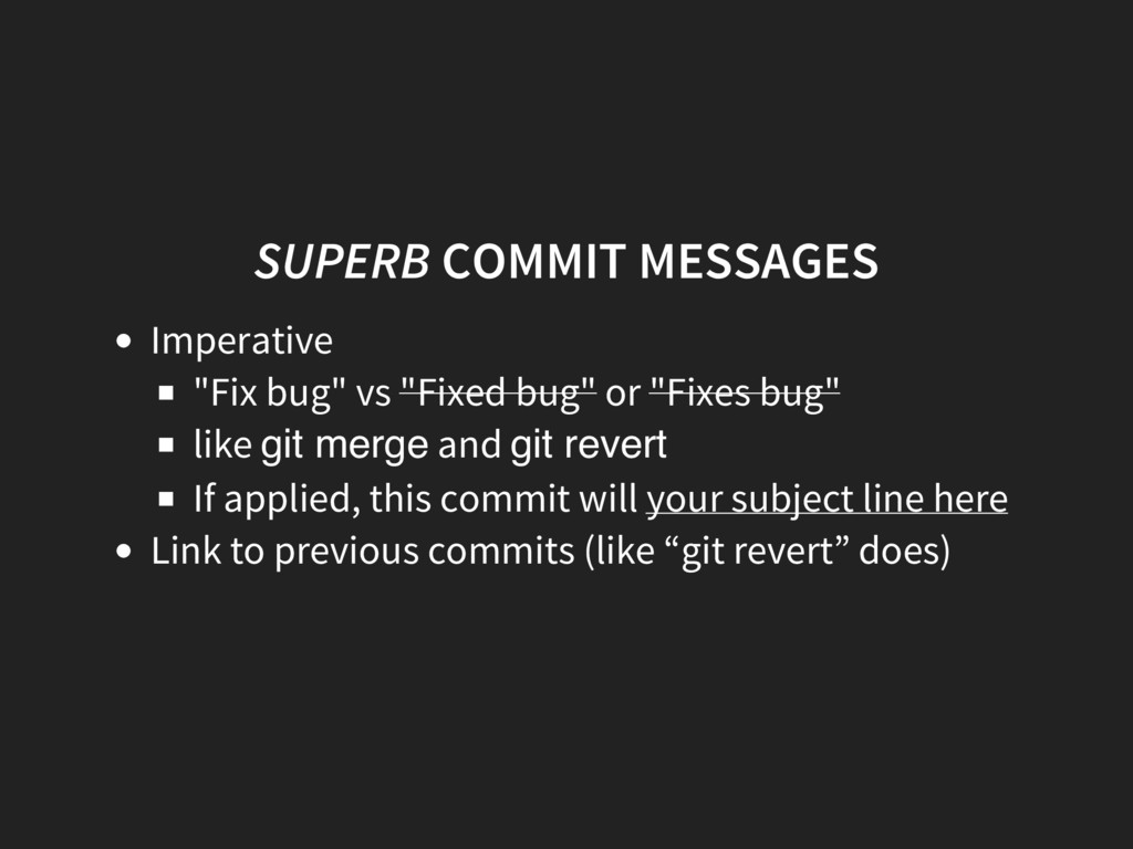 "SUPERB COMMIT MESSAGES Imperative ""Fix bug"" vs ..."
