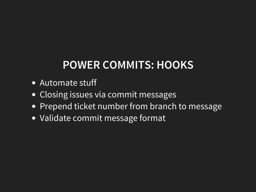 POWER COMMITS: HOOKS Automate stuff Closing iss...