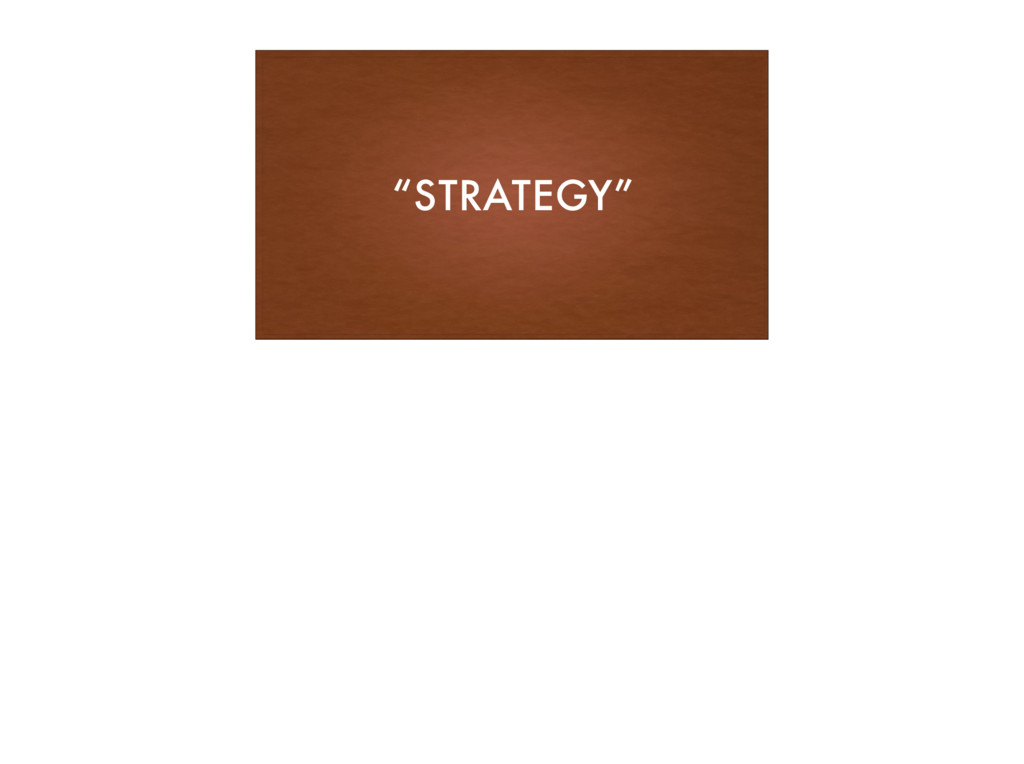 """STRATEGY"""