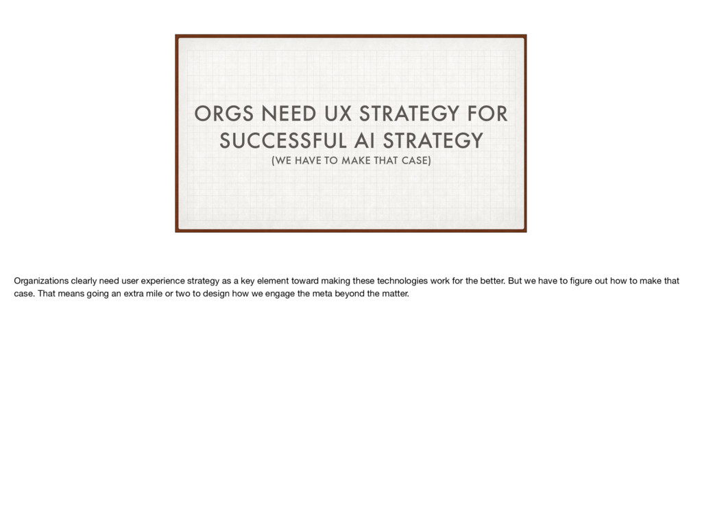ORGS NEED UX STRATEGY FOR SUCCESSFUL AI STRATEG...