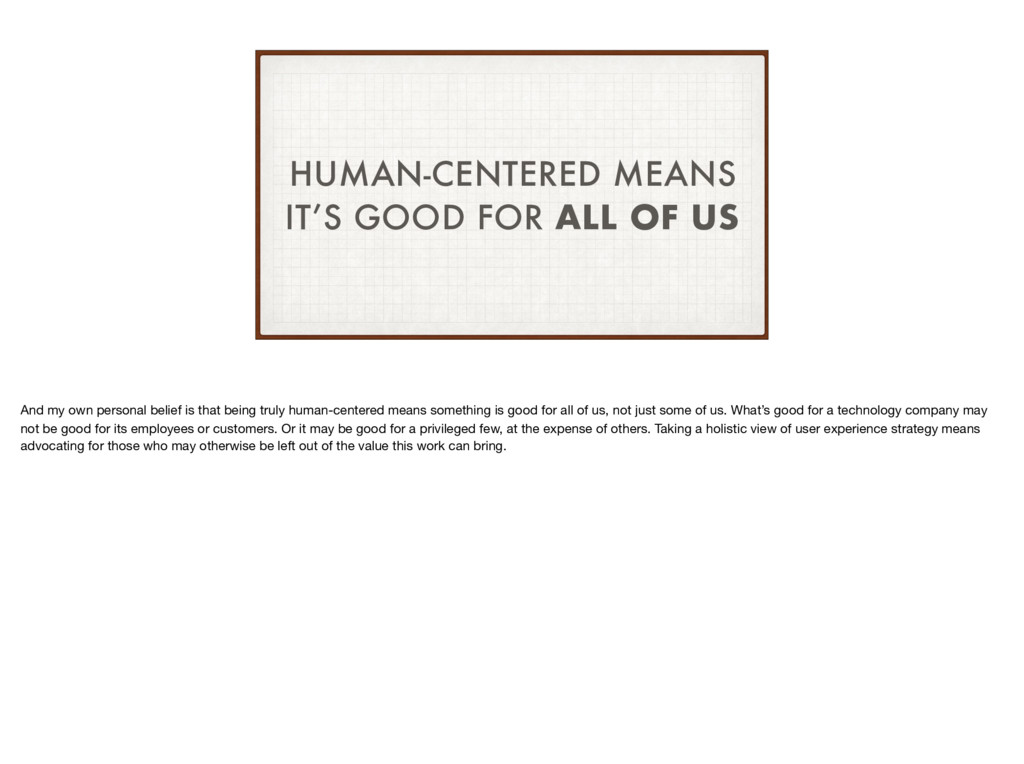 HUMAN-CENTERED MEANS IT'S GOOD FOR ALL OF US An...