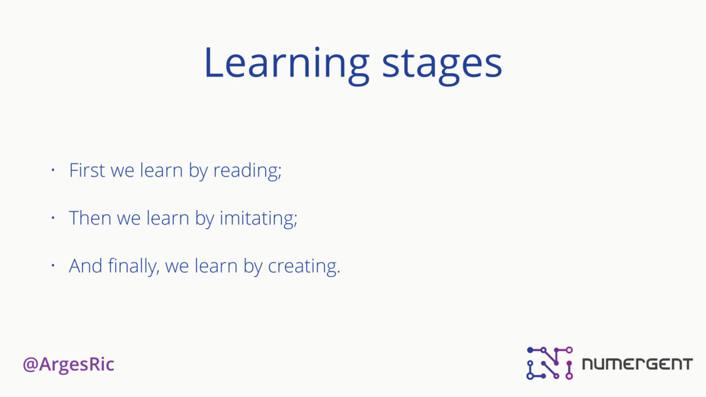 @ArgesRic Learning stages • First we learn by r...
