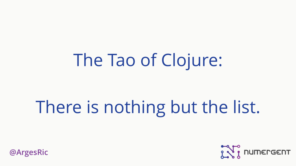 @ArgesRic The Tao of Clojure: There is nothing ...
