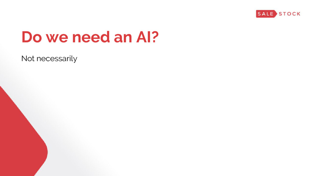 Do we need an AI? Not necessarily