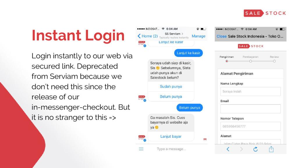 Instant Login Login instantly to our web via se...