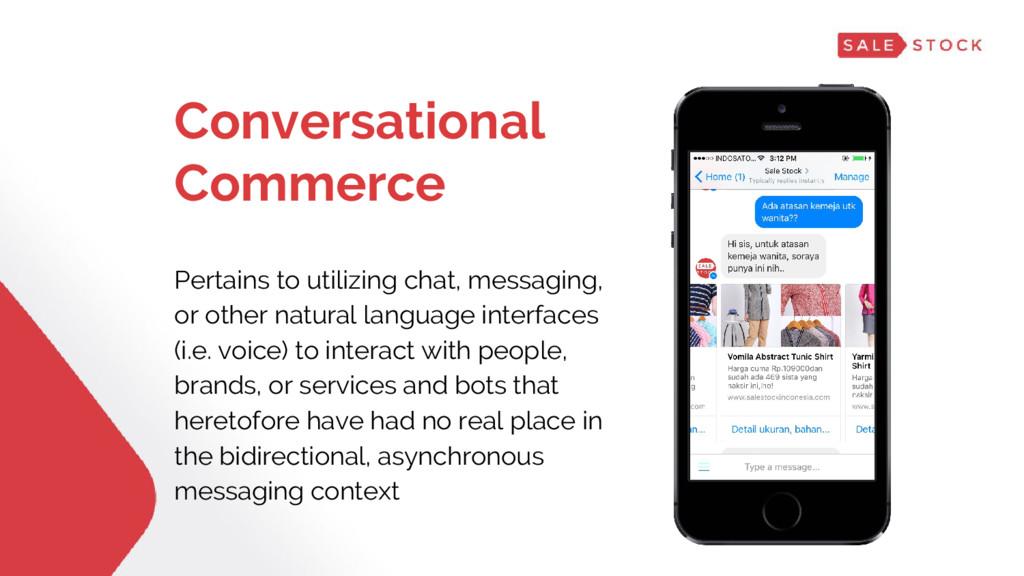 Conversational Commerce Pertains to utilizing c...