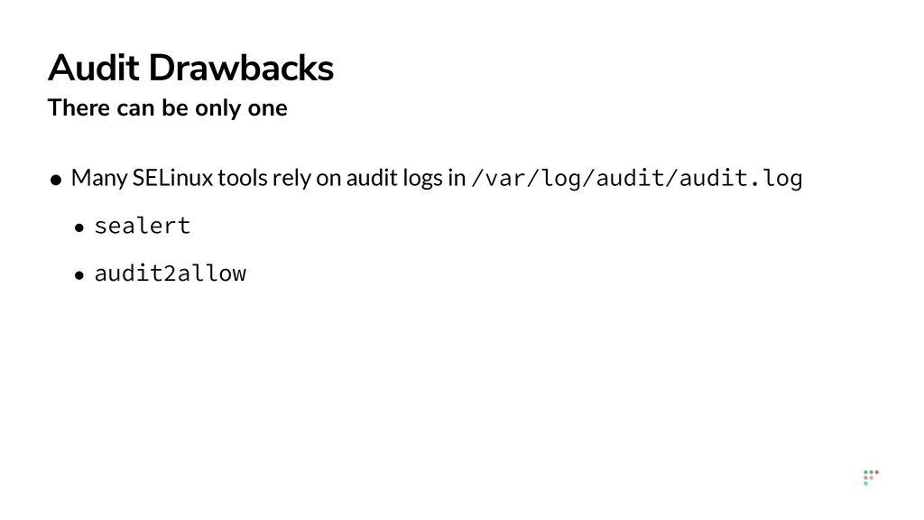 Audit Drawbacks There can be only one • Many SE...