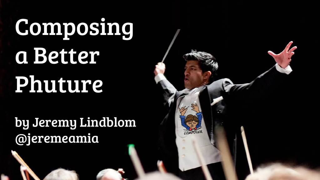Composing a Better Phuture by Jeremy Lindblom @...