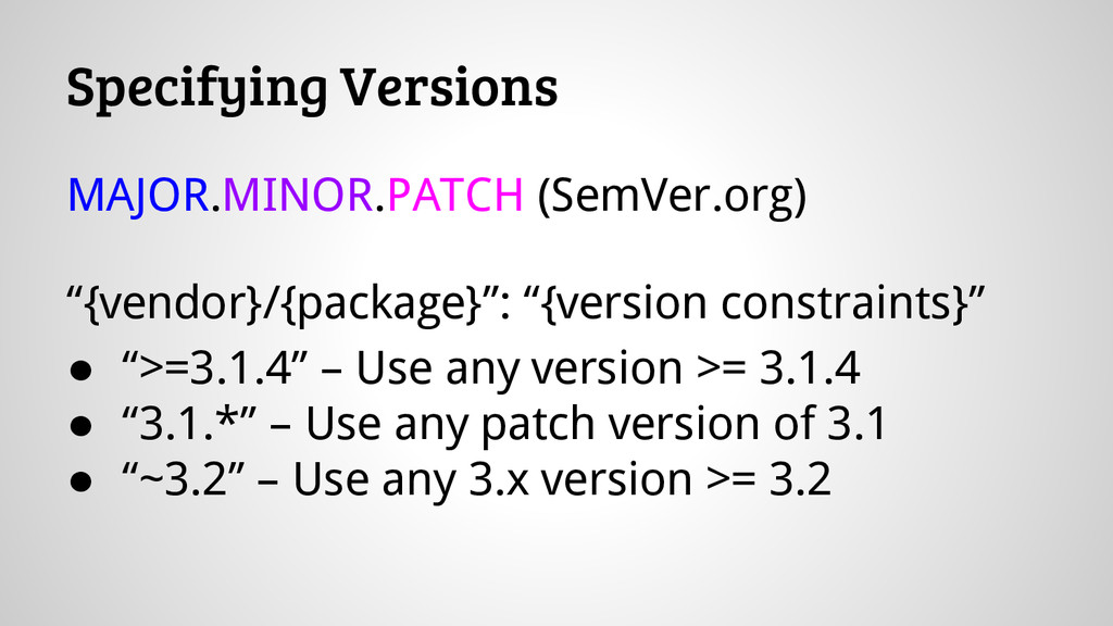Specifying Versions MAJOR.MINOR.PATCH (SemVer.o...