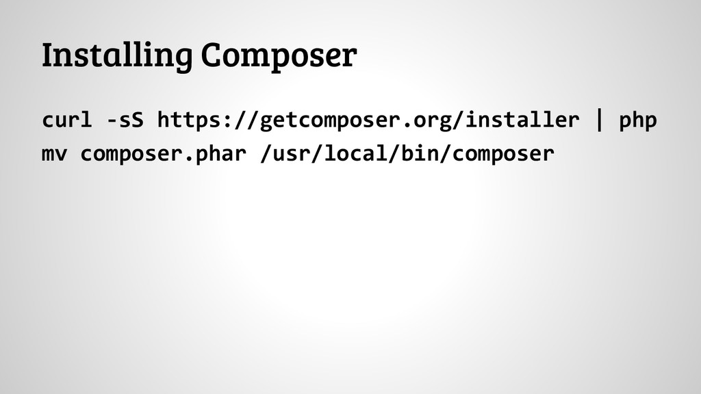 Installing Composer curl -sS https://getcompose...