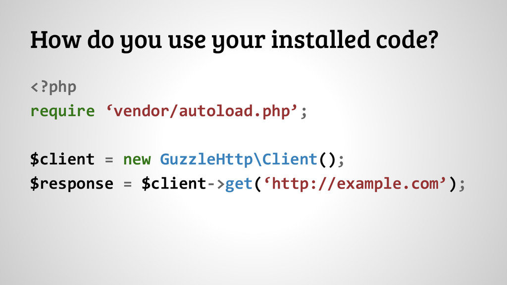 How do you use your installed code? <?php requi...