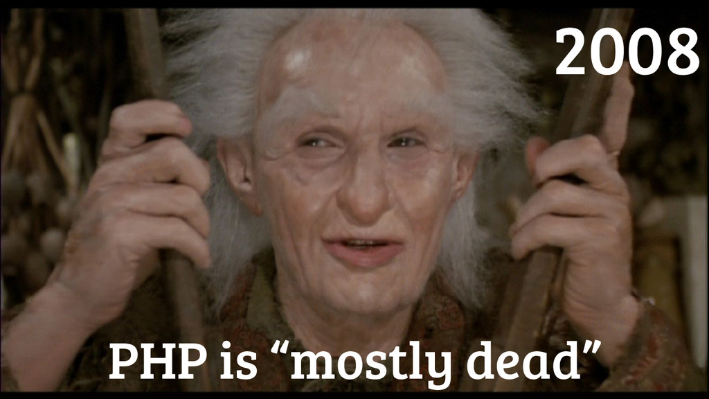 "PHP is ""mostly dead"" 2008"