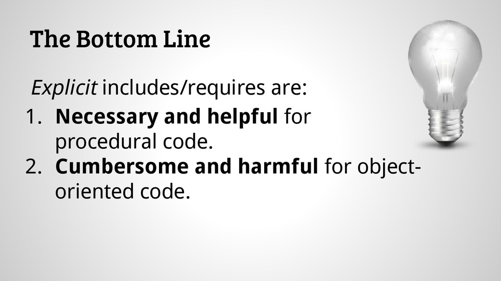 The Bottom Line Explicit includes/requires are:...