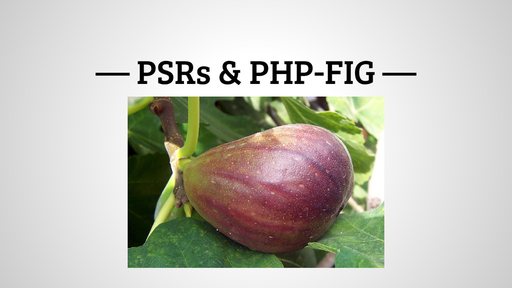 — PSRs & PHP-FIG —