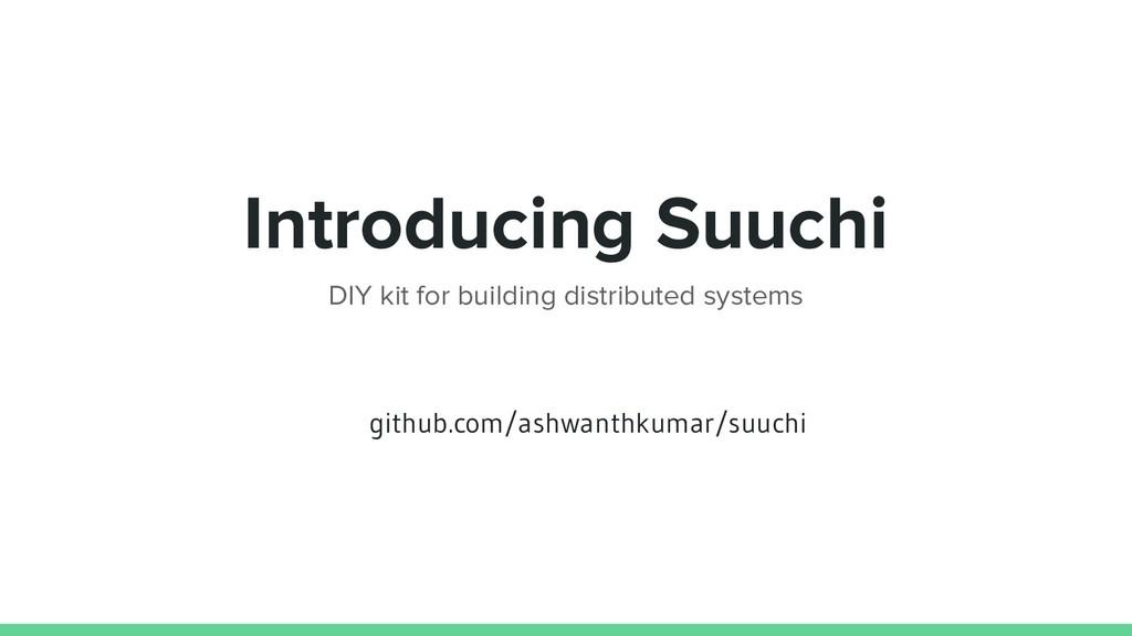 Introducing Suuchi DIY kit for building distrib...