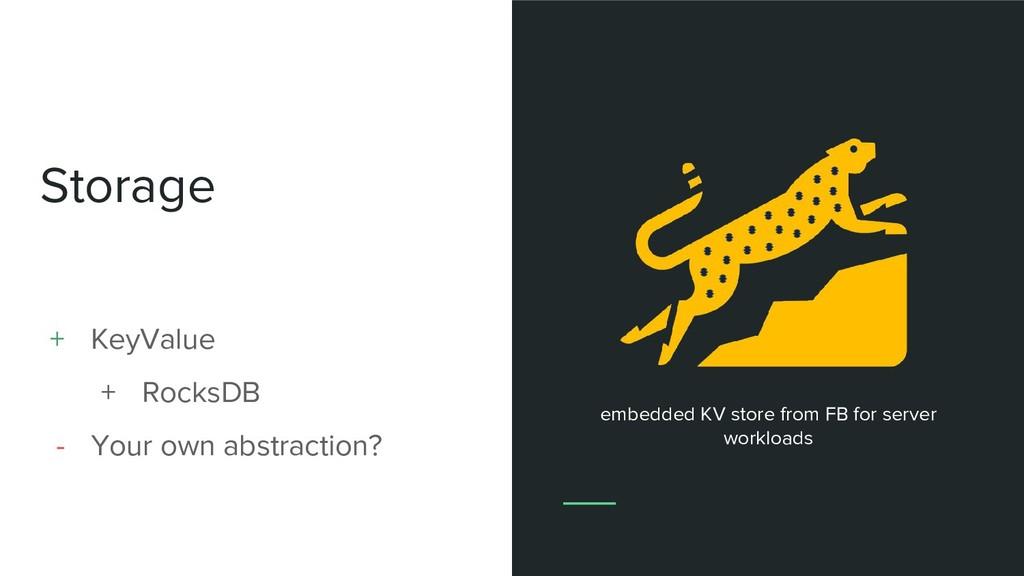 Storage + KeyValue + RocksDB - Your own abstrac...