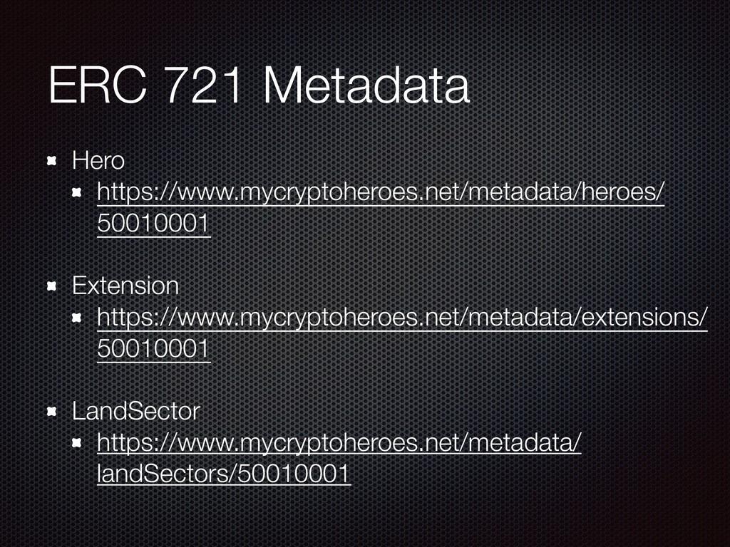 ERC 721 Metadata Hero https://www.mycryptoheroe...