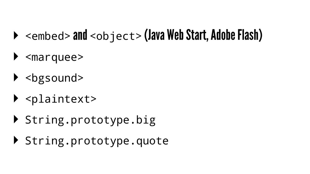 ▸ <embed> and <object> (Java Web Start, Adobe F...