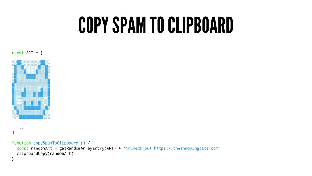 COPY SPAM TO CLIPBOARD const ART = [ ` ░░▓▓░░░░...